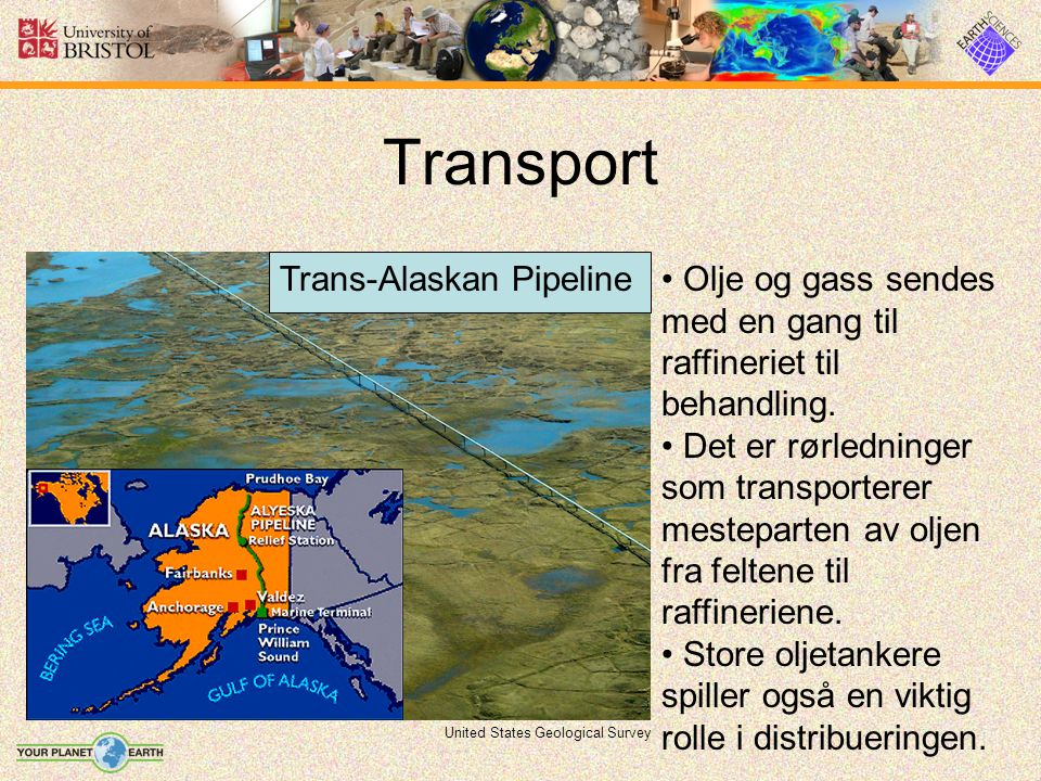 Transport United States Geological Survey Olje og gass sendes med en gang til raffineriet til behandling.