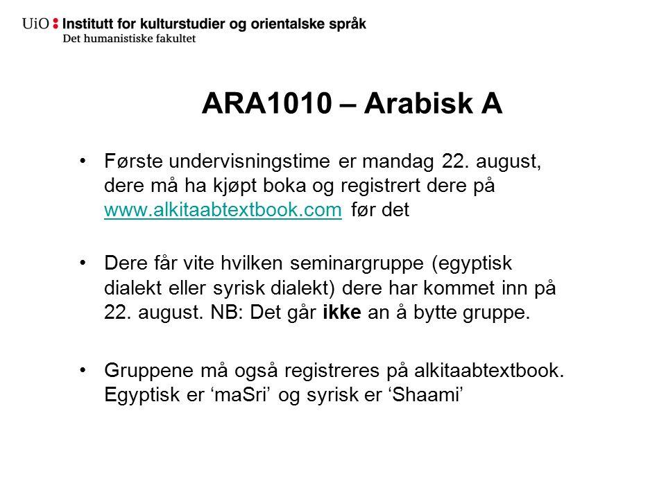 ARA1010 – Arabisk A Første undervisningstime er mandag 22. august, dere må ha kjøpt boka og registrert dere på www.alkitaabtextbook.com før det www.al