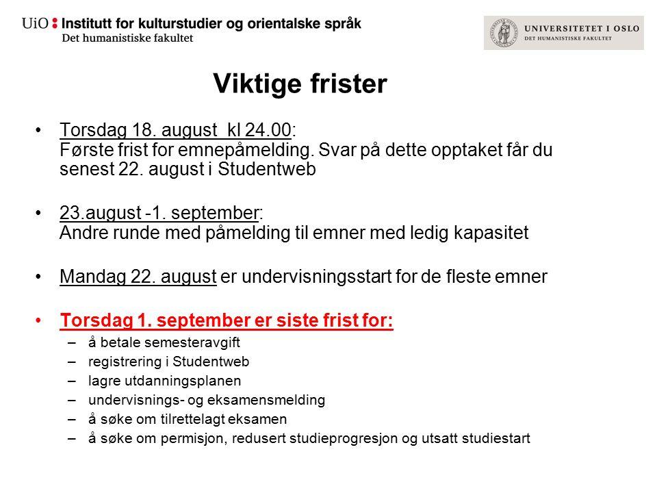 Viktige frister Torsdag 18. august kl 24.00: Første frist for emnepåmelding. Svar på dette opptaket får du senest 22. august i Studentweb 23.august -1