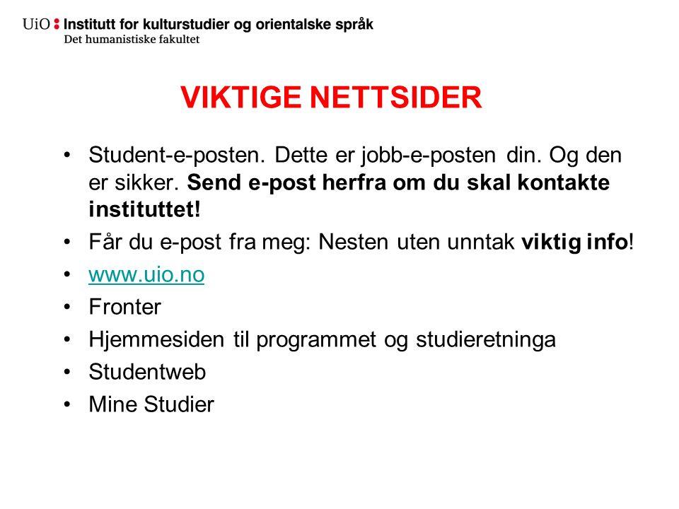 VIKTIGE NETTSIDER Student-e-posten. Dette er jobb-e-posten din. Og den er sikker. Send e-post herfra om du skal kontakte instituttet! Får du e-post fr