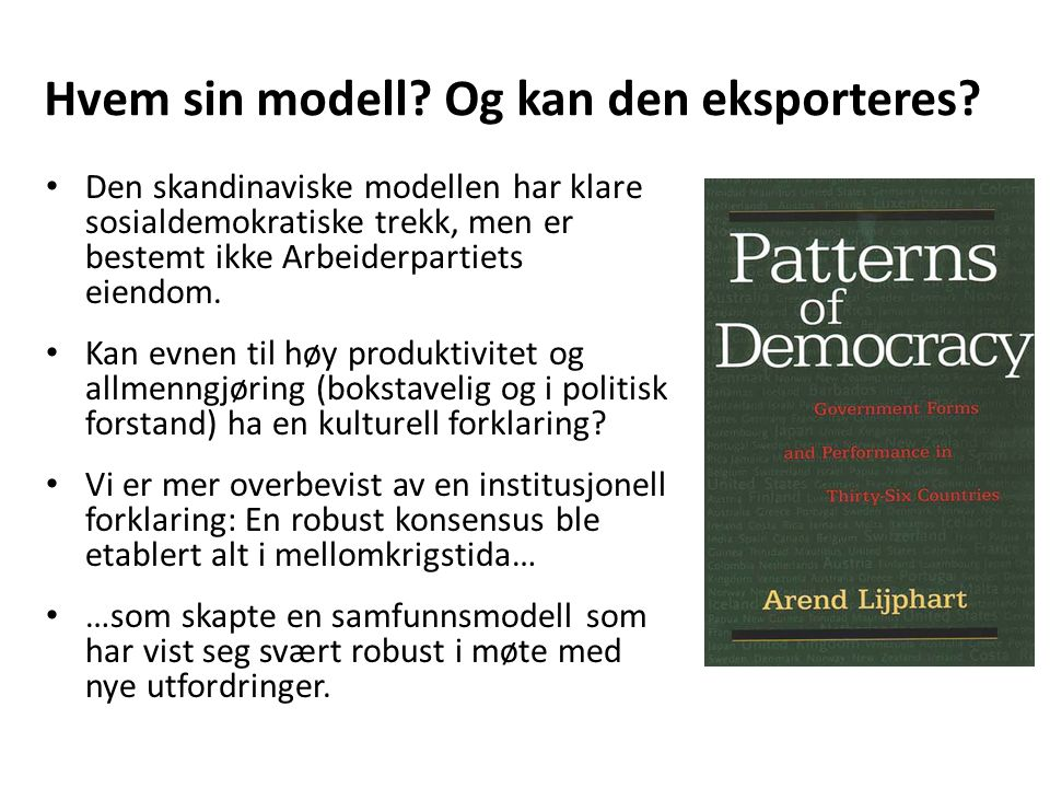 Hvem sin modell? Og kan den eksporteres? Den skandinaviske modellen har klare sosialdemokratiske trekk, men er bestemt ikke Arbeiderpartiets eiendom.