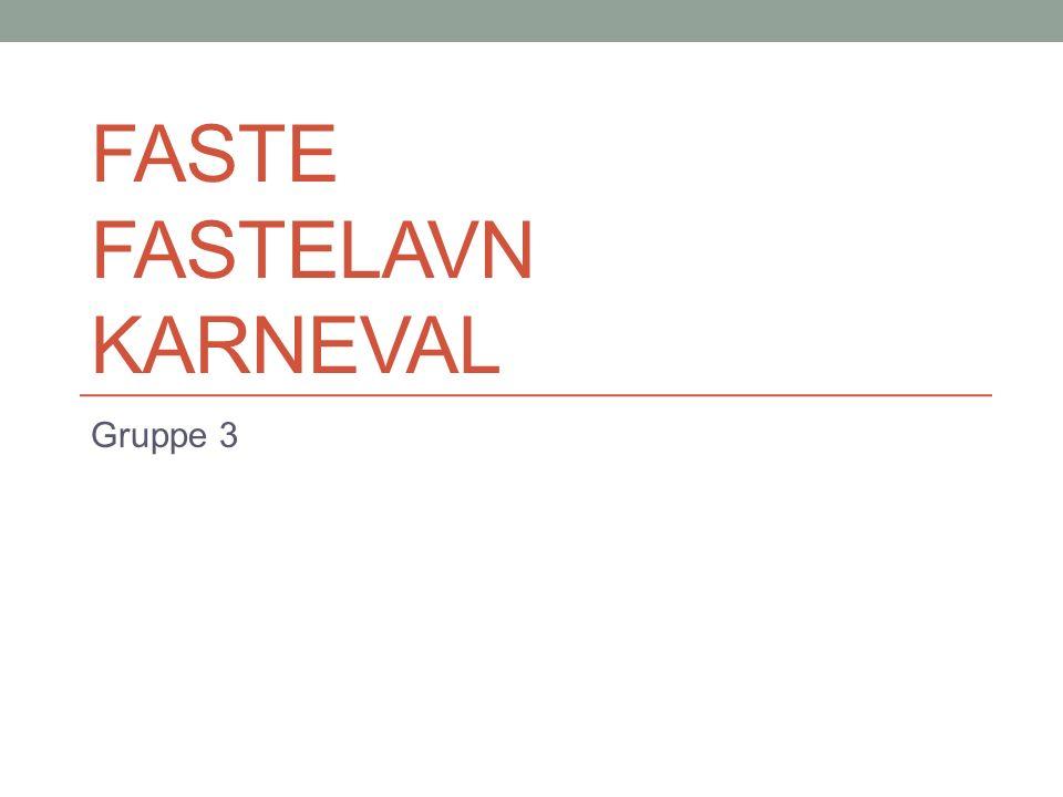 FASTE FASTELAVN KARNEVAL Gruppe 3