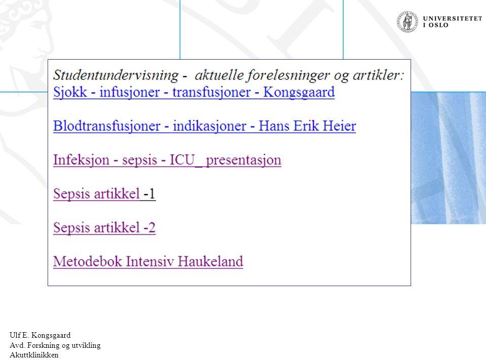 Ulf E. Kongsgaard Radiumhospitalet Ulf E. Kongsgaard Avd. Forskning og utvikling Akuttklinikken