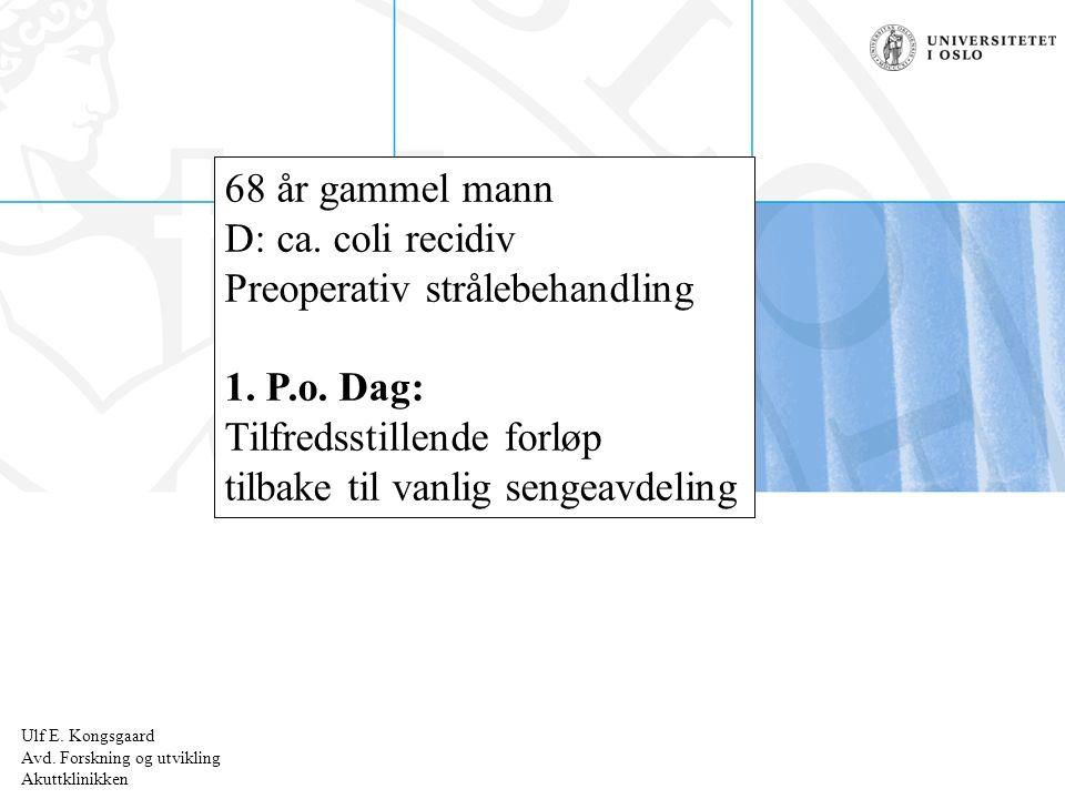 Ulf E.Kongsgaard Radiumhospitalet Septisk syndrom + BT < 90 Septisk sjokk Ulf E.