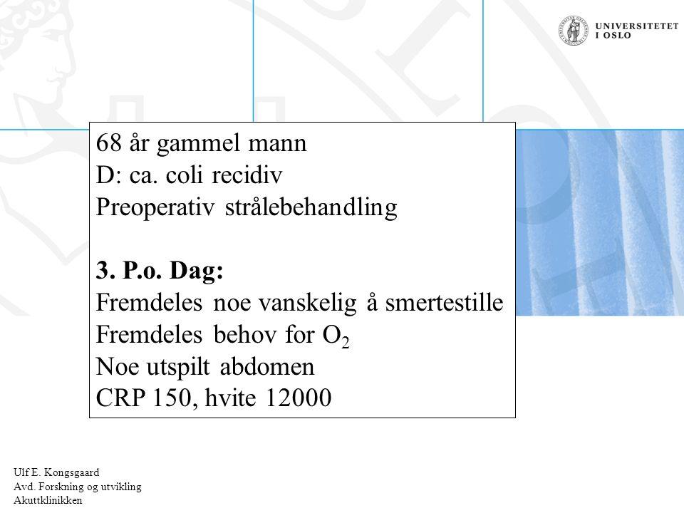Ulf E.Kongsgaard Radiumhospitalet Farmakologiske intervensjoner ved SEPSIS.