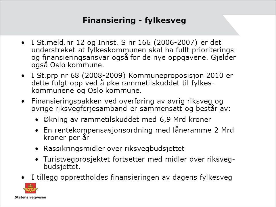Finansiering - fylkesveg I St.meld.nr 12 og Innst.