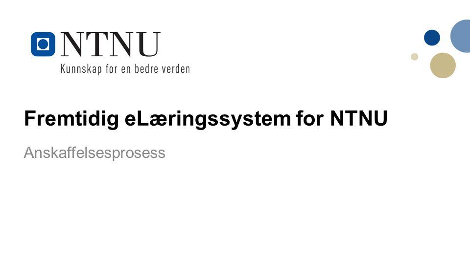 Fremtidig eLæringssystem for NTNU Anskaffelsesprosess