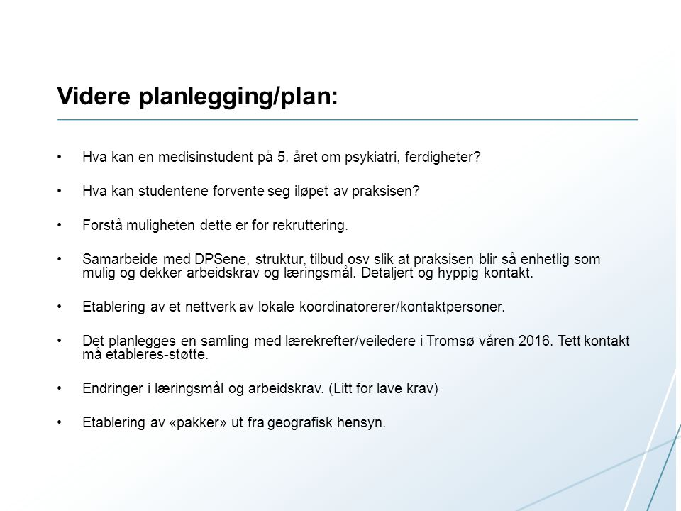 Videre planlegging/plan: Hva kan en medisinstudent på 5.