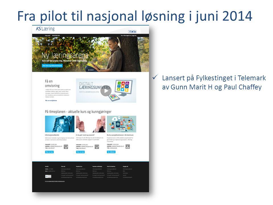 Fra pilot til nasjonal løsning i juni 2014 kompetanseutvikling Lansert på Fylkestinget i Telemark av Gunn Marit H og Paul Chaffey