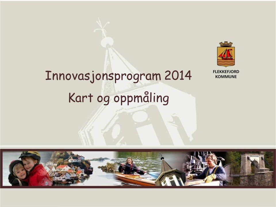 1 Innovasjonsprogram 2014 Kart og oppmåling