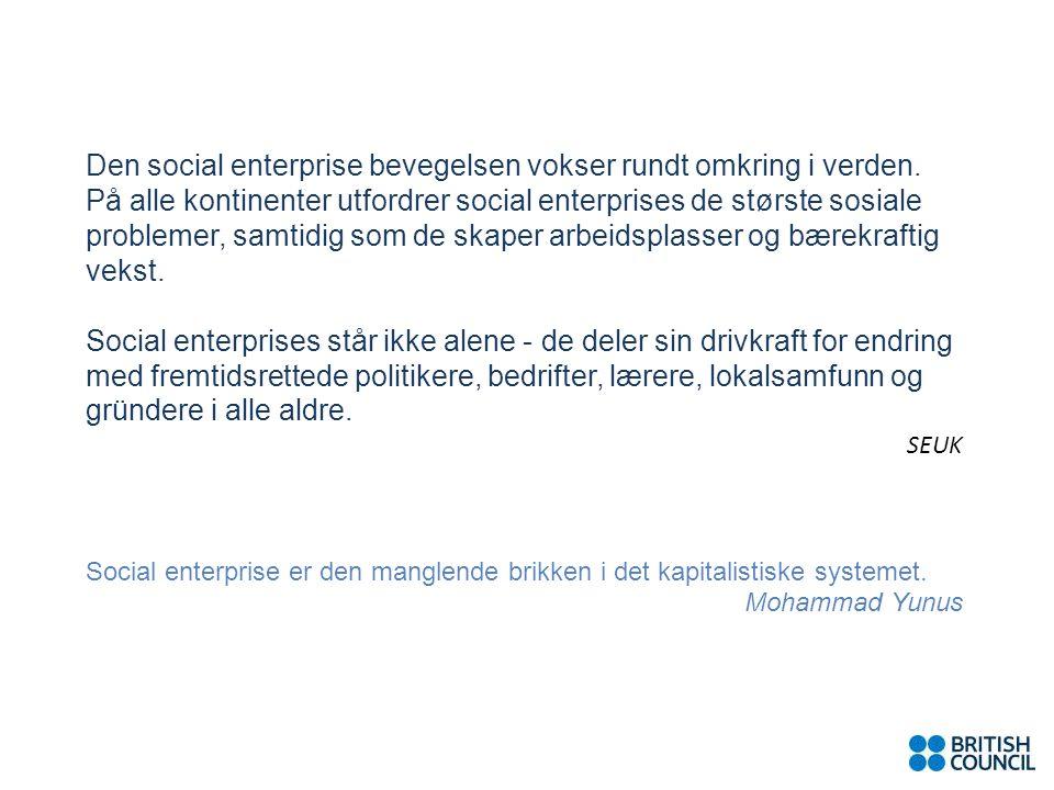 Fotos: Marianne Gjørv Den social enterprise bevegelsen vokser rundt omkring i verden.