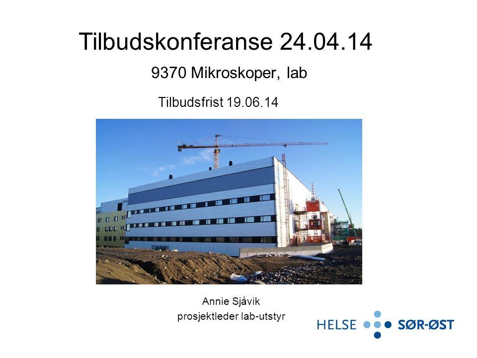 Annie Sjåvik prosjektleder lab-utstyr Tilbudskonferanse 24.04.14 9370 Mikroskoper, lab Tilbudsfrist 19.06.14