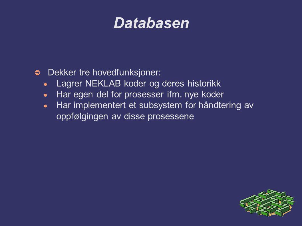 Databasen ➲ Dekker tre hovedfunksjoner: ● Lagrer NEKLAB koder og deres historikk ● Har egen del for prosesser ifm.