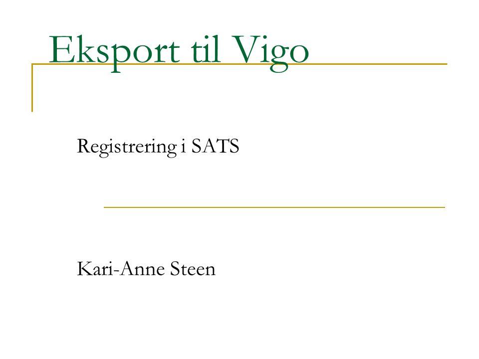 Eksport til Vigo Registrering i SATS Kari-Anne Steen