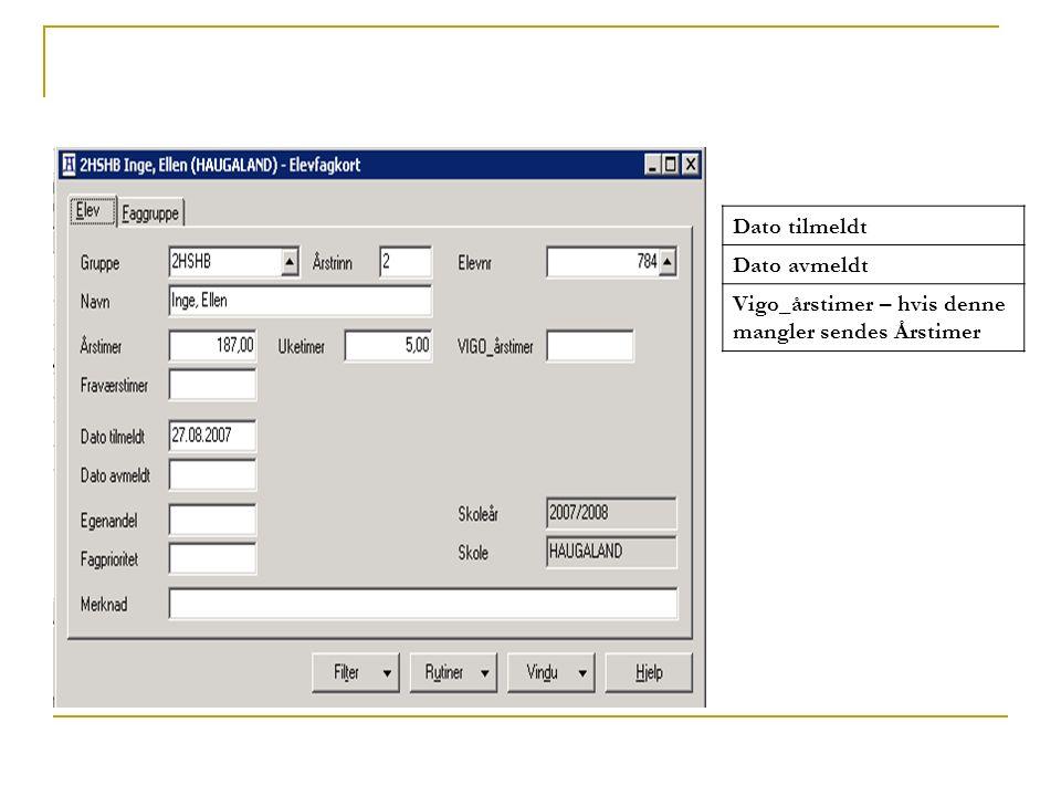 Dato tilmeldt Dato avmeldt Vigo_årstimer – hvis denne mangler sendes Årstimer