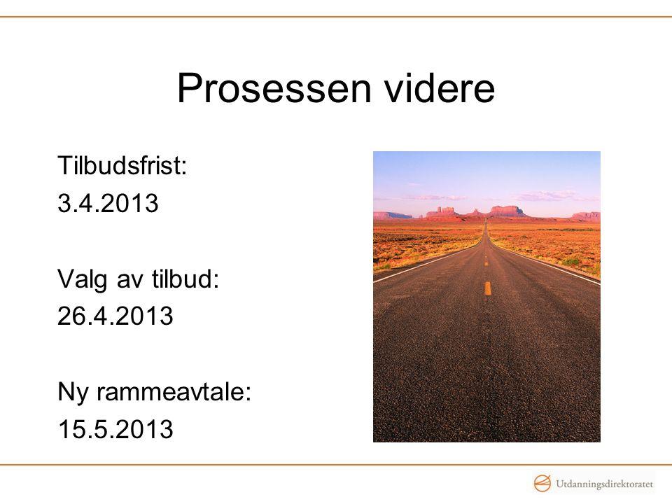 Prosessen videre Tilbudsfrist: 3.4.2013 Valg av tilbud: 26.4.2013 Ny rammeavtale: 15.5.2013