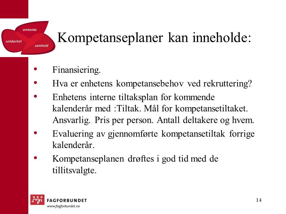 Kompetanseplaner kan inneholde: Finansiering. Hva er enhetens kompetansebehov ved rekruttering.