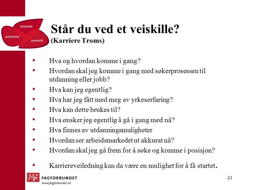 Står du ved et veiskille. (Karriere Troms) Hva og hvordan komme i gang.