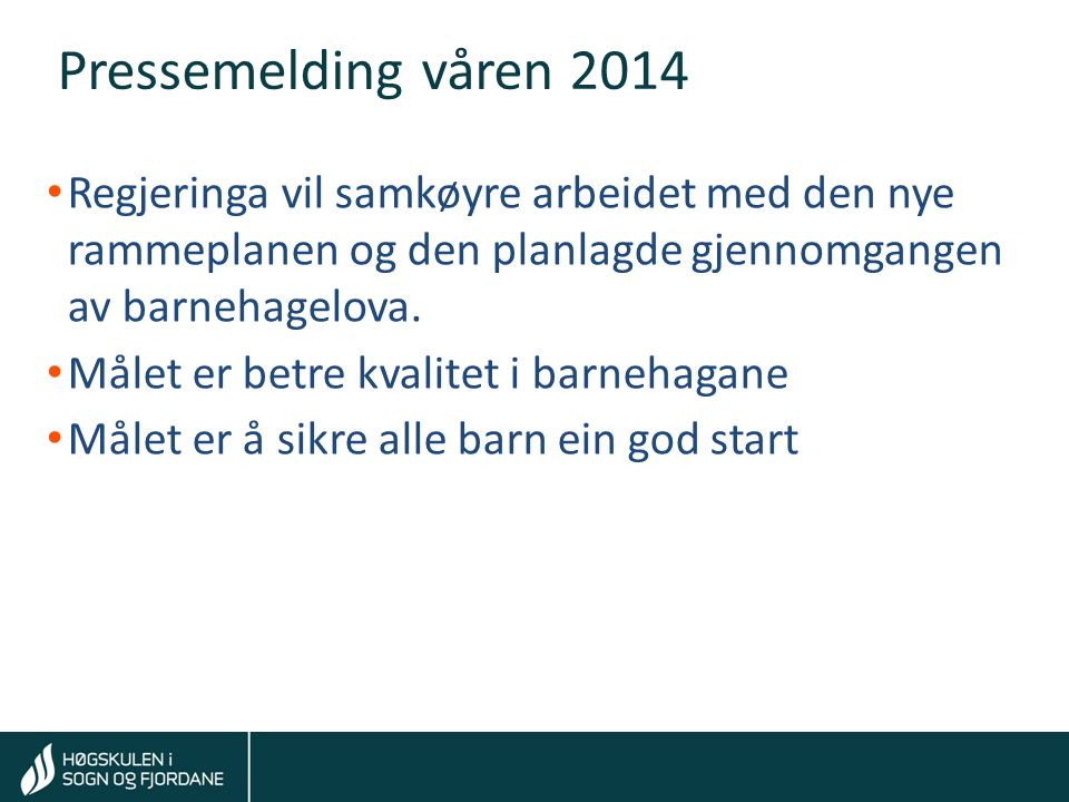 Tom Rune Kongelf Stortingsmelding om barnehagar Nytt frå KD Juni 2015: Regjeringa har bestemt at det skal lagast ei stortingsmelding om kvaliteten i barnehagen.