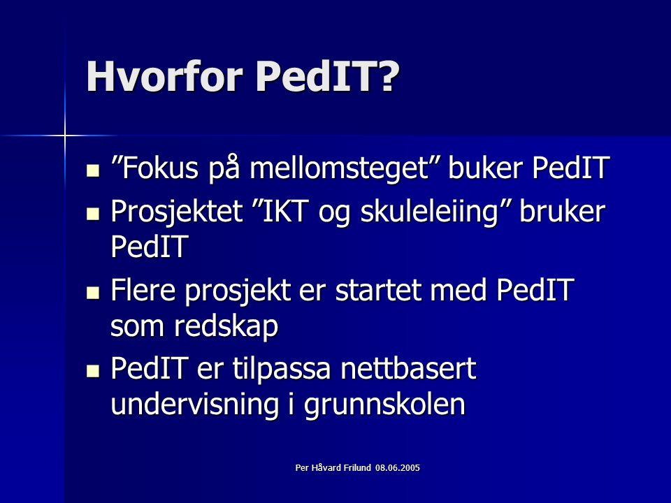 Per Håvard Frilund 08.06.2005 Fra 2005 eller 2006 Alle hjemmesidene samles under www.oppvekst.rauma.no med PedIT som verktøy.