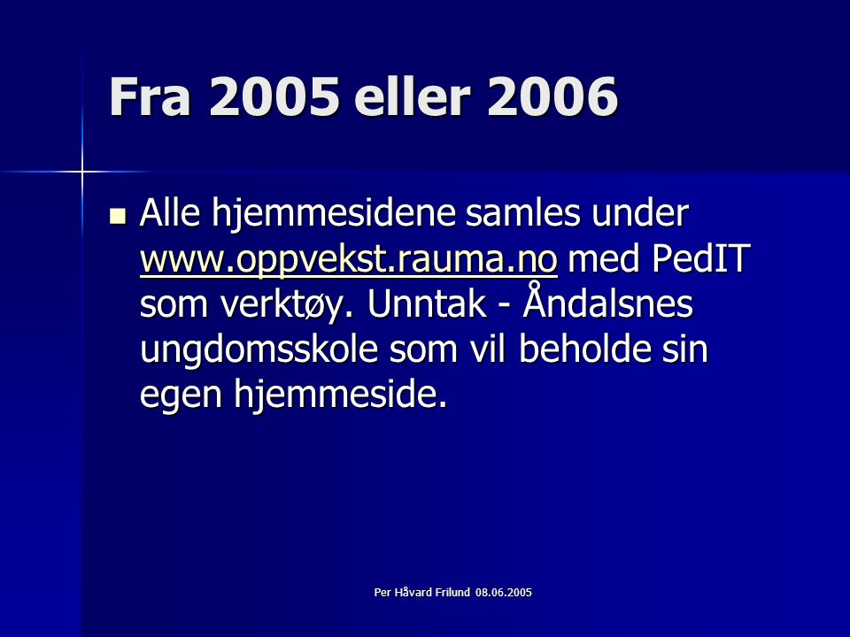 Per Håvard Frilund 08.06.2005