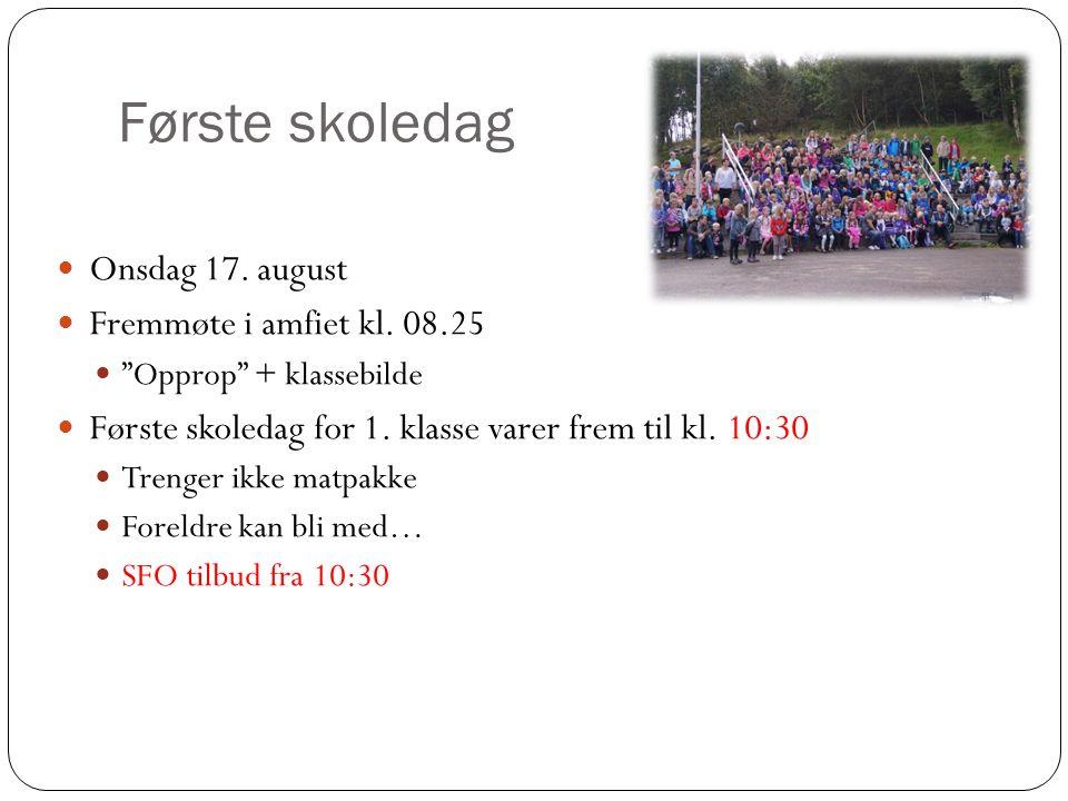Første skoledag Onsdag 17. august Fremmøte i amfiet kl.