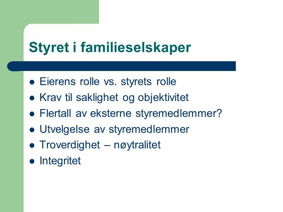 Styret i familieselskaper Eierens rolle vs.
