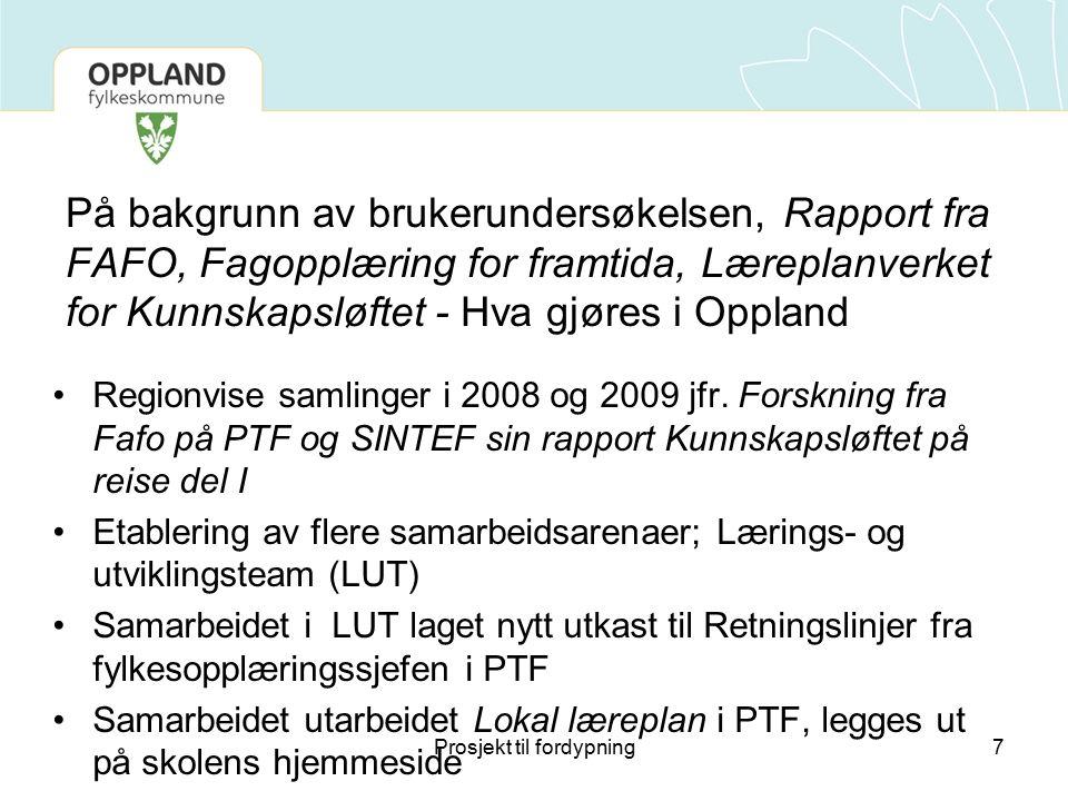 Hva gjøres i Oppland Skoler og bedrifter, forutsigbarhet når skal PTF gjennomføres Samarbeidet gir en bedre tilpasning til Elevens plan Tidspunkt, hva som er målet og hvordan det skal vurderes i PTF.