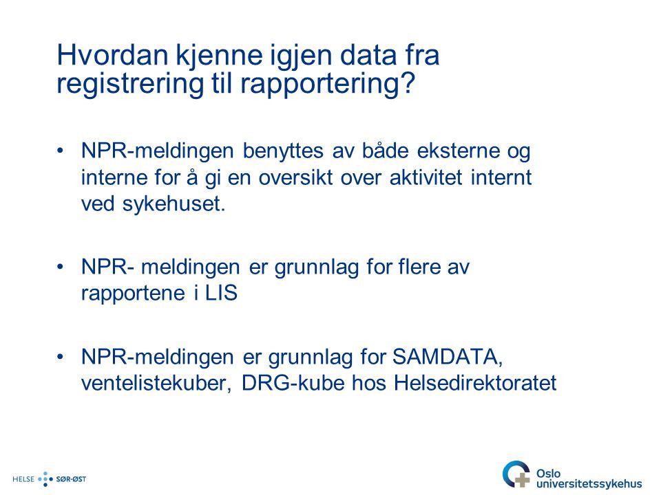 Hvordan kjenne igjen data fra registrering til rapportering.