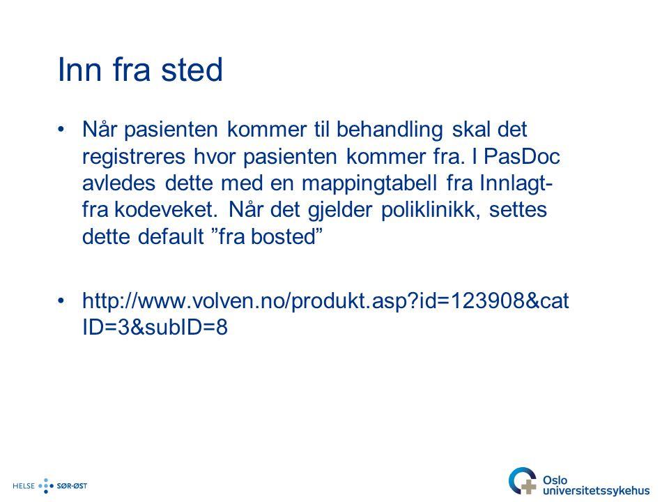 Inn fra sted Når pasienten kommer til behandling skal det registreres hvor pasienten kommer fra.