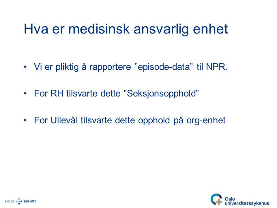 Hva er medisinsk ansvarlig enhet Vi er pliktig å rapportere episode-data til NPR.