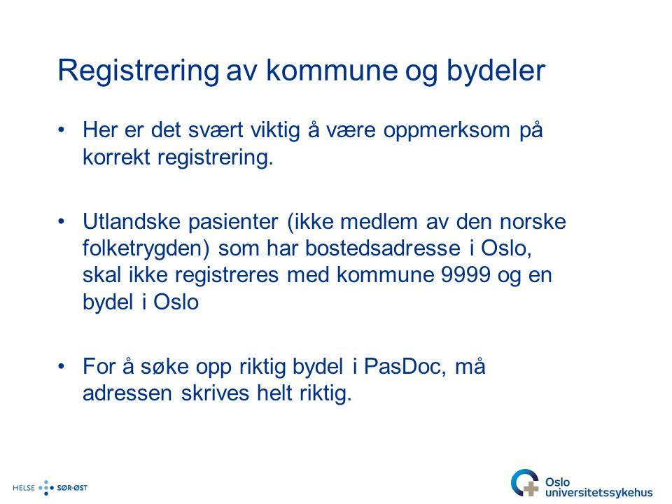 Registrering av kommune og bydeler Her er det svært viktig å være oppmerksom på korrekt registrering.