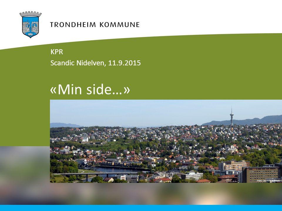 Foto: Carl-Erik Eriksson «Min side…» KPR Scandic Nidelven, 11.9.2015