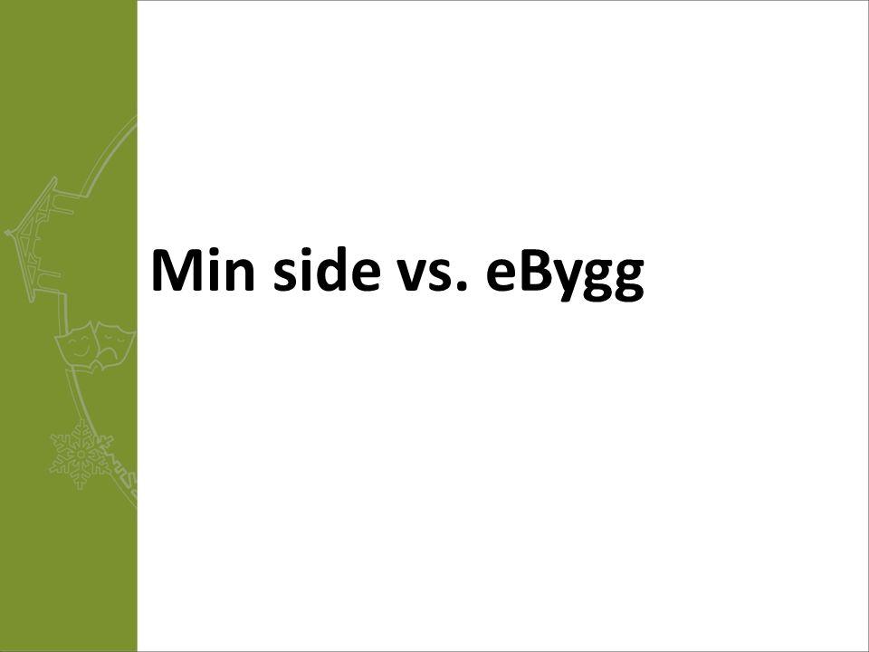 Min side vs. eBygg