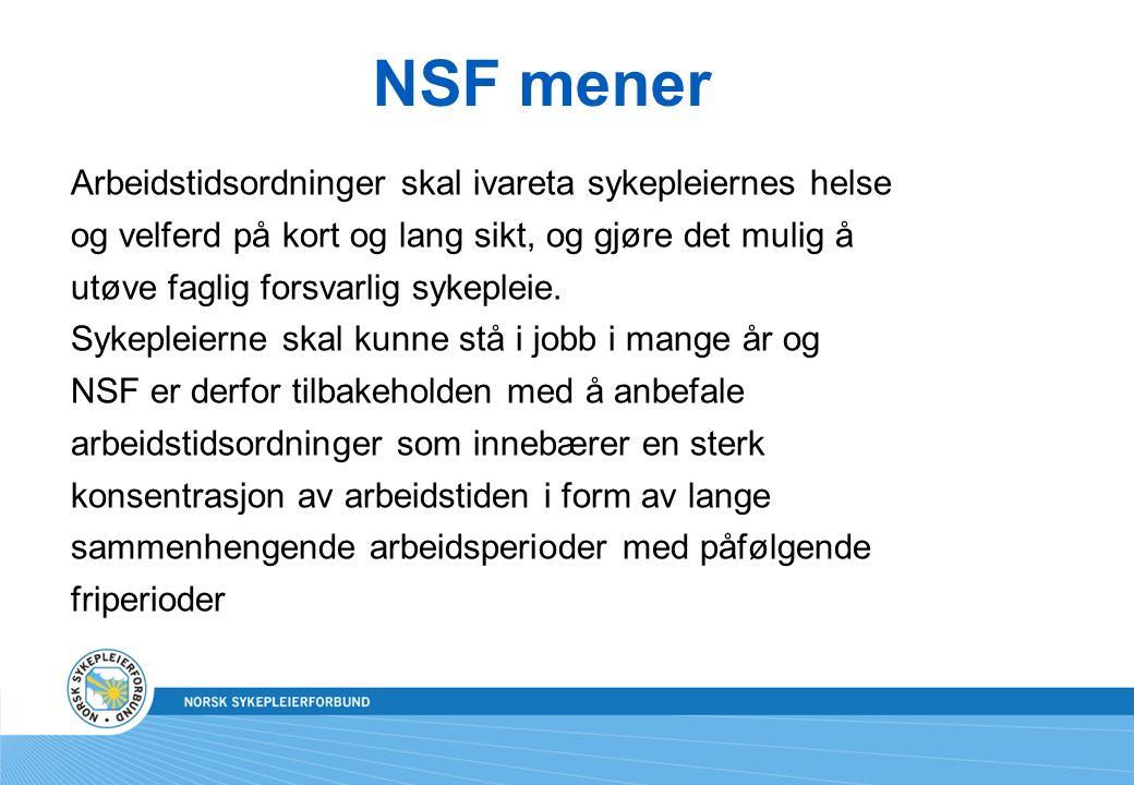NSF mener Arbeidstidsordninger skal ivareta sykepleiernes helse og velferd på kort og lang sikt, og gjøre det mulig å utøve faglig forsvarlig sykepleie.