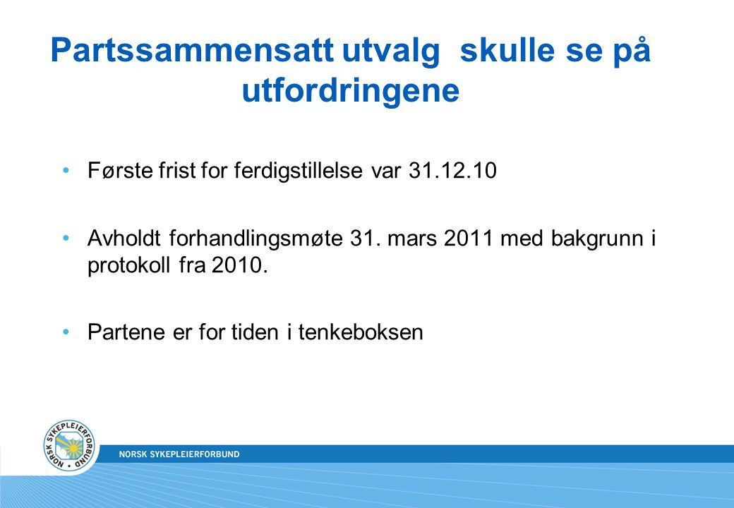 Partssammensatt utvalg skulle se på utfordringene Første frist for ferdigstillelse var 31.12.10 Avholdt forhandlingsmøte 31.