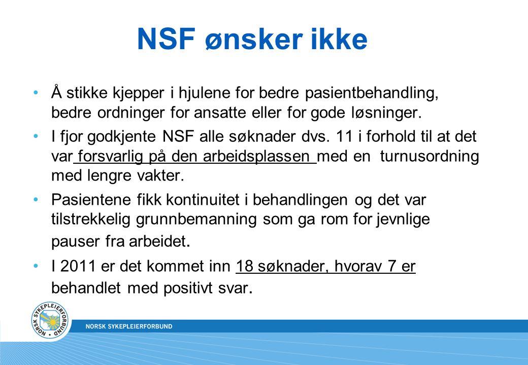 NSF ønsker ikke Å stikke kjepper i hjulene for bedre pasientbehandling, bedre ordninger for ansatte eller for gode løsninger.