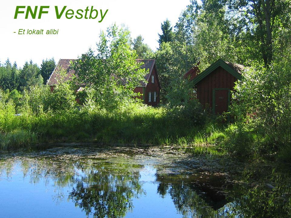 forum for natur og friluftsliv i Vestby FNF Vestby Et handlekraftig lokallag i vekst FNF Vestby - Et lokalt alibi