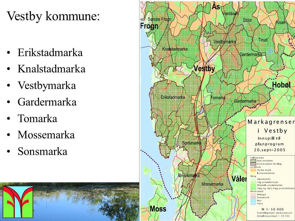 forum for natur og friluftsliv i Vestby Vestby kommune: Erikstadmarka Knalstadmarka Vestbymarka Gardermarka Tomarka Mossemarka Sonsmarka