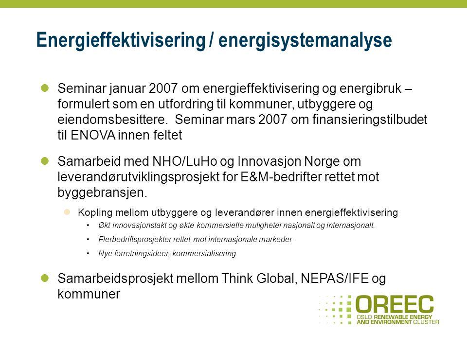 Energieffektivisering / energisystemanalyse Seminar januar 2007 om energieffektivisering og energibruk – formulert som en utfordring til kommuner, utbyggere og eiendomsbesittere.