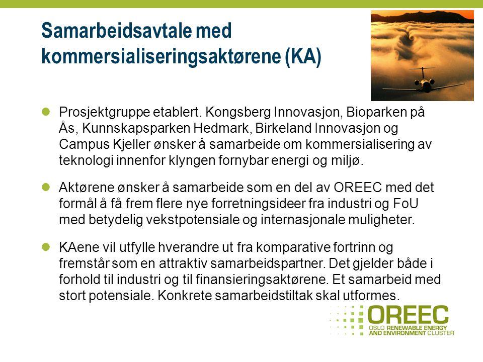 Samarbeidsavtale med kommersialiseringsaktørene (KA) Prosjektgruppe etablert.