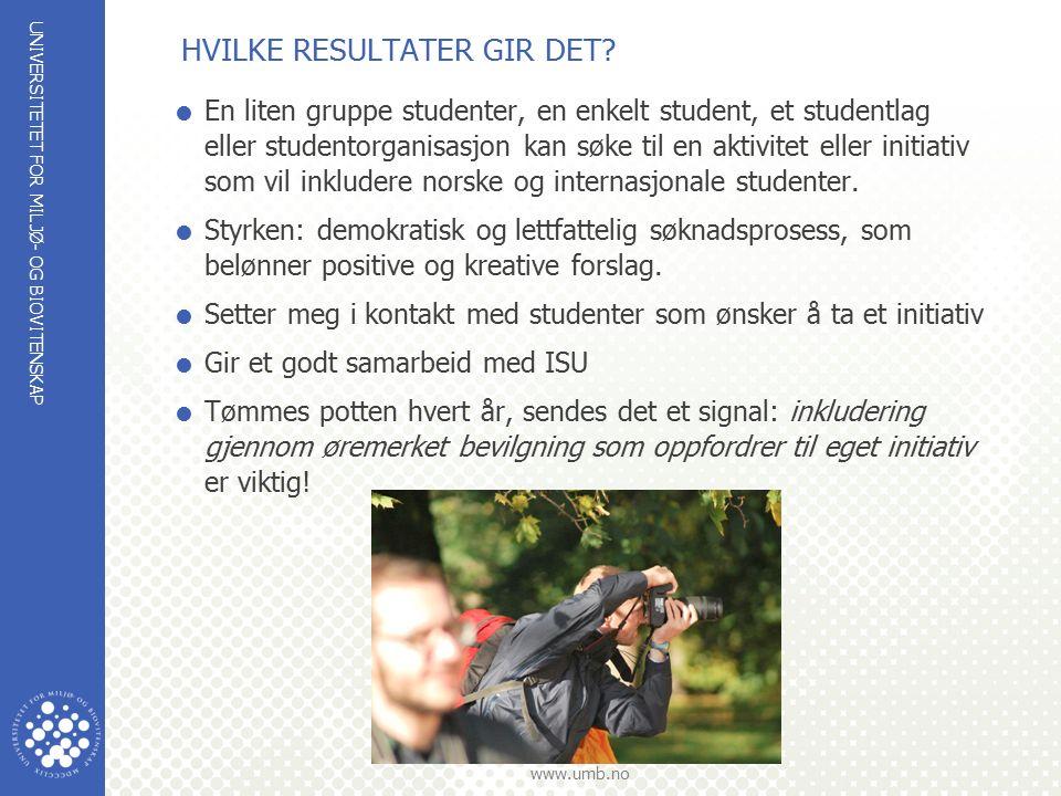 UNIVERSITETET FOR MILJØ- OG BIOVITENSKAP www.umb.no HVILKE RESULTATER GIR DET.
