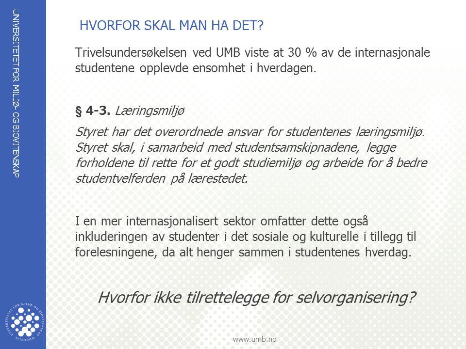 UNIVERSITETET FOR MILJØ- OG BIOVITENSKAP www.umb.no HVORFOR SKAL MAN HA DET.