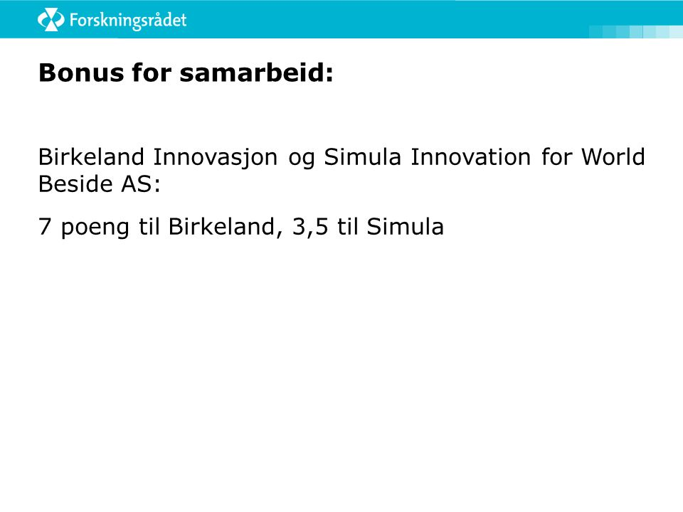Bonus for samarbeid: Birkeland Innovasjon og Simula Innovation for World Beside AS: 7 poeng til Birkeland, 3,5 til Simula