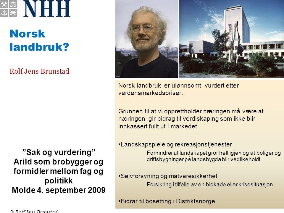 2 B Y' YJYJ YAYA A Eller er det fordi jordbrukets organisasjoner er Norges beste lobbyister.