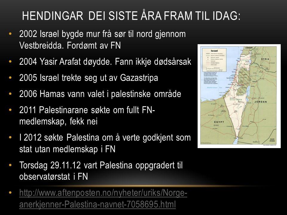 2002 Israel bygde mur frå sør til nord gjennom Vestbreidda. Fordømt av FN 2004 Yasir Arafat døydde. Fann ikkje dødsårsak 2005 Israel trekte seg ut av