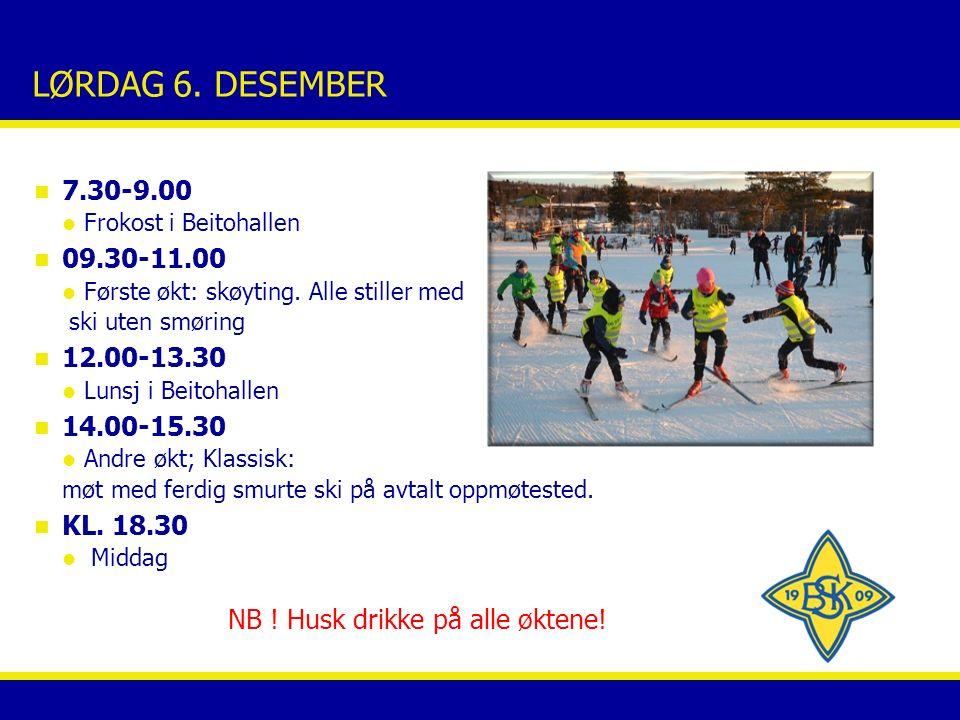 LØRDAG 6. DESEMBER n 7.30-9.00 Frokost i Beitohallen n 09.30-11.00 Første økt: skøyting. Alle stiller med ski uten smøring n 12.00-13.30 Lunsj i Beito