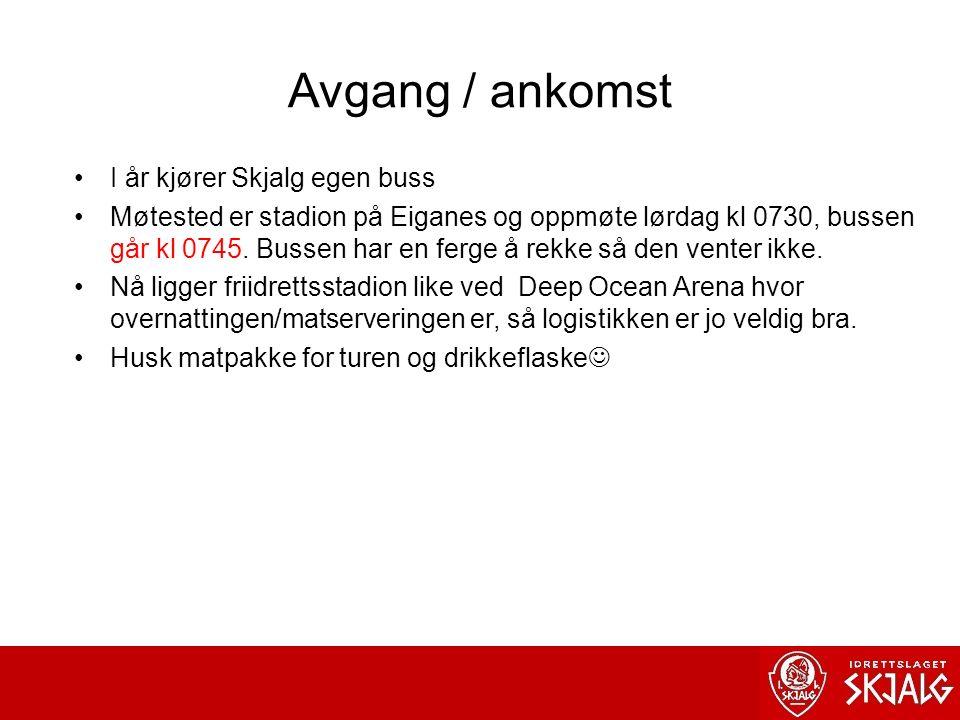 Avgang / ankomst I år kjører Skjalg egen buss Møtested er stadion på Eiganes og oppmøte lørdag kl 0730, bussen går kl 0745.