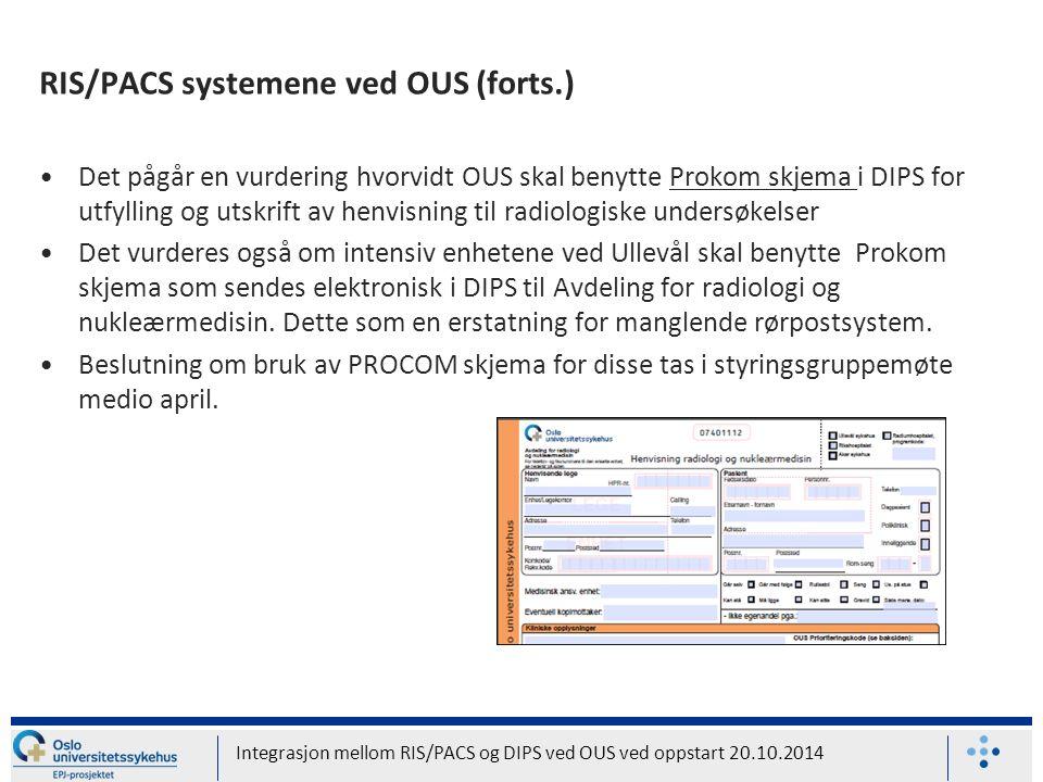 RIS/PACS systemene ved OUS (forts.) Det pågår en vurdering hvorvidt OUS skal benytte Prokom skjema i DIPS for utfylling og utskrift av henvisning til radiologiske undersøkelser Det vurderes også om intensiv enhetene ved Ullevål skal benytte Prokom skjema som sendes elektronisk i DIPS til Avdeling for radiologi og nukleærmedisin.