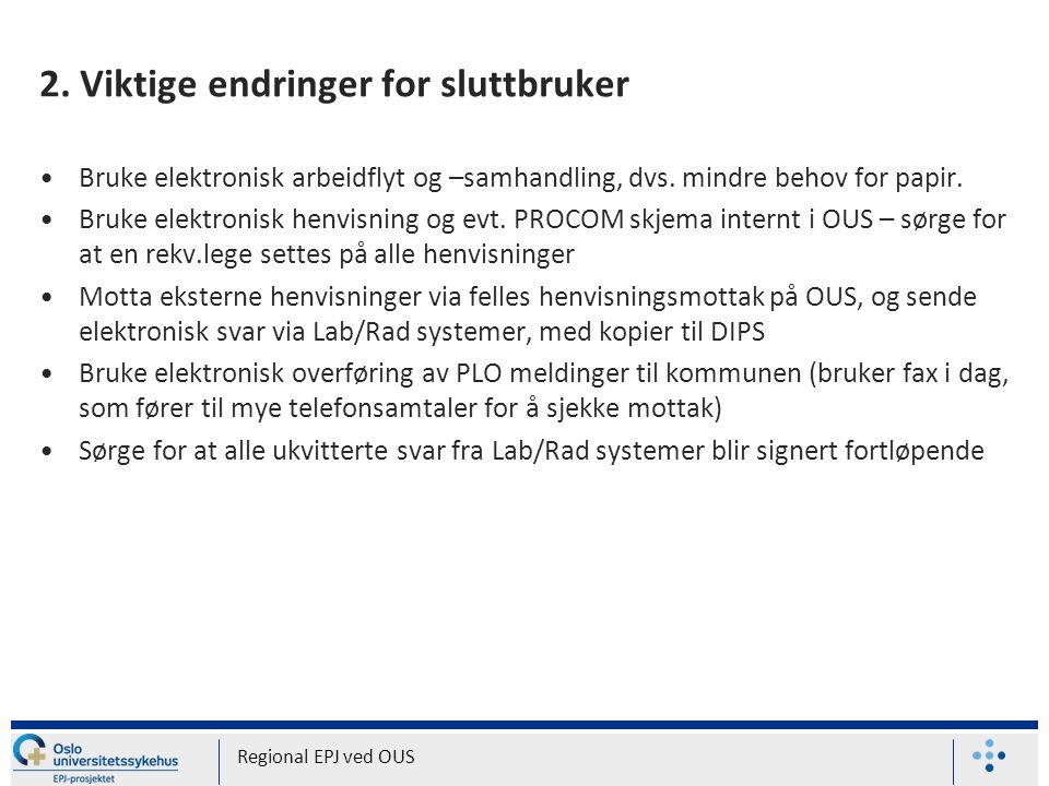 2. Viktige endringer for sluttbruker Bruke elektronisk arbeidflyt og –samhandling, dvs.